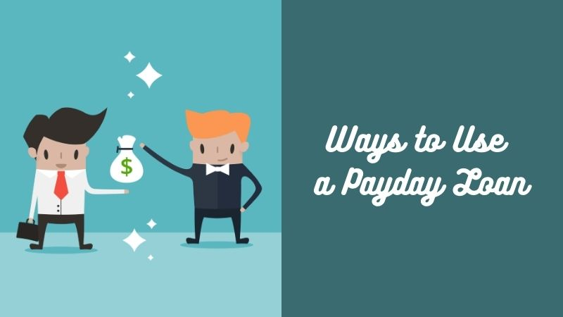 Ways to Use a Payday Loan